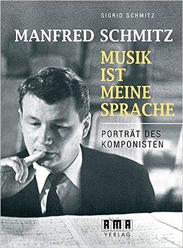 Manfred Schmitz – Musik ist meine Sprache