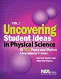 Uncovering Student Ideas in Physical Science, Volume 1: 45 New Force and Motion Assessment Probes