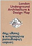 London Underground Architecture and Design Map (Public Transport Architecture and Design Maps)