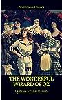 The Wonderful Wizard of Oz (Best Navigation, Active TOC)(Prometheus Classics)