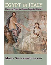 Egypt in Italy: Visions of Egypt in Roman Imperial Culture
