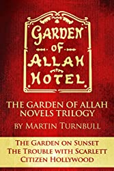 The Garden of Allah Novels Trilogy: