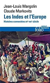 Les Indes et l'Europe. Histoires connectées, XVe-XXIe siècles par Jean-Louis Margolin
