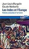Les Indes et l'Europe. Histoires connectées, XVe-XXIe siècles par Margolin
