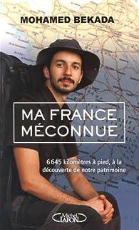 Ma France méconnue par Mohamed Bekada