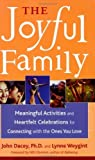 img - for The Joyful Family: Meaningful Activities and Heartfelt Celebrations for Connecting With the Ones You Love by John S. Dacey (2002-01-09) book / textbook / text book