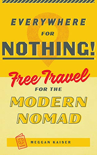 Amazon.com  Everywhere for Nothing  Free Travel for the Modern Nomad ... b74fd9bb7