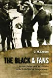 The Black and Tans: British Police and Auxiliaries in the Irish War of Independence, 1920-1921