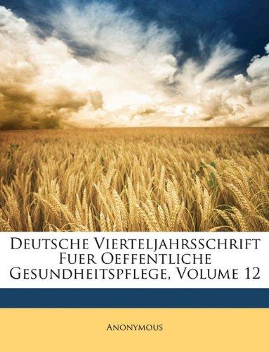 Deutsche Vierteljahrsschrift für öffentliche Gesundheitspflege, Zwölfter Band (German Edition) pdf
