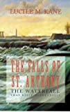 img - for Falls of St Anthony: The Waterfall that Built Minneapolis by Lucile Kane (1987-04-15) book / textbook / text book