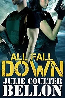 All Fall Down (Hostage Negotiation Team #1) by [Bellon, Julie Coulter]