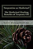 Turpentine as Medicine? The Medicinal Healing