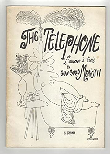 The Telephone - Vocal Score (Or L'amour a Trois). By Gian Carlo Menotti. For Piano, Vocal (Score). Vocal Score. 20th Century. Difficulty: Medium. Vocal Score. Vocal Melody, Lyrics and Piano Reduction. G. Schirmer #Ed1910.