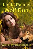 Wolf Run (Wolf of My Heart Book 2)