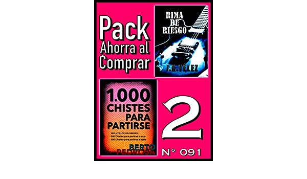 Amazon.com: Pack Ahorra al Comprar 2 (Nº 091): 1000 Chistes para partirse & Rima de Riesgo (Spanish Edition) eBook: Berto Pedrosa, J. K. Vélez, ...