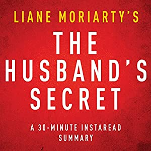 The Husband's Secret by Liane Moriarty - A 30-Minute Summary | Livre audio