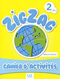 Zigzag 2 A1.2: Cahier d' Activites (French Edition)