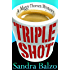 Triple Shot (A Maggy Thorsen Mystery Book 7)
