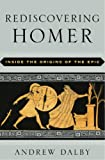 Rediscovering Homer, Andrew Dalby, 0393057887