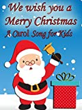 We Wish You a Merry Christmas- A Carol Song for Kids