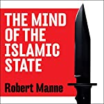The Mind of the Islamic State: ISIS and the Ideology of the Caliphate | Robert Manne
