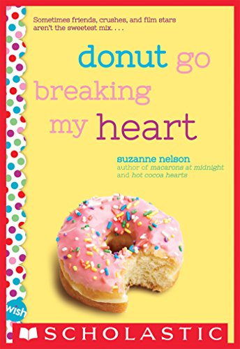 Donut Go Breaking My Heart: A Wish Novel ()