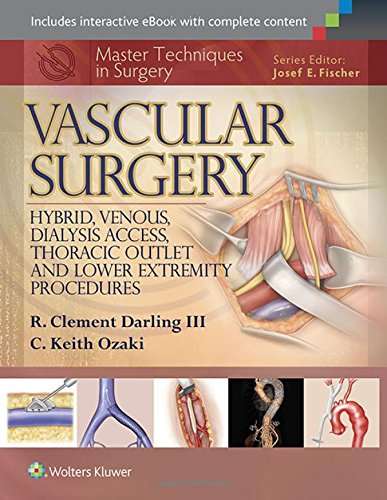 Master Techniques In Surgery  Vascular Surgery  Hybrid Venous Dialysis Access Thoracic Outlet And Lower Extremity Procedures
