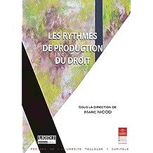 Les rythmes de production du droit (Actes de colloques de l'IFR t. 25) (French Edition)