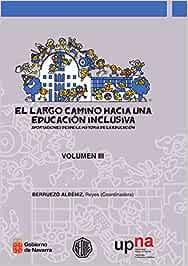 El largo camino hacia una educación inclusiva. Vol. III