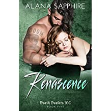 Renascence: Death Dealers MC Book 5