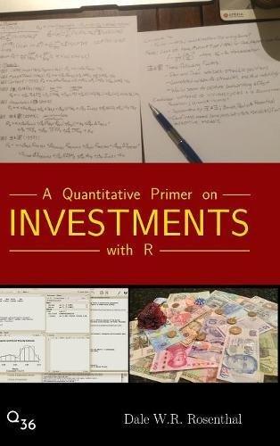 A Quantitative Primer on Investments with (Quantitative Risk)