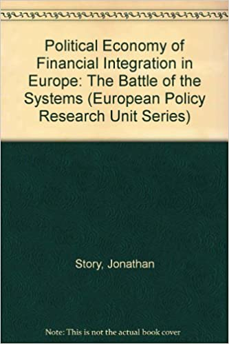 Financial Integr: The Battle of the Systems (European Policy Research Unit Series)