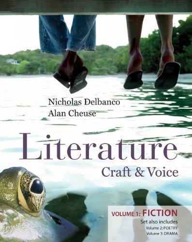 Read Online By Nicholas Delbanco Literature: Craft & Voice (Fiction, Poetry, Drama): Three Volume Set (1st Edition) PDF