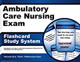 By Ambulatory Care Nurse Exam Secrets Test Prep Team Ambulatory Care Nursing Exam Flashcard Study System: Ambulatory Care Nurse Test Practice Questions & (Flc Crds) [Cards]