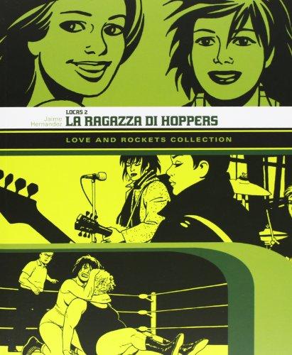 La ragazza di Hoppers. Love and Rockets collection. Locas: 2 Jaime Hernandez