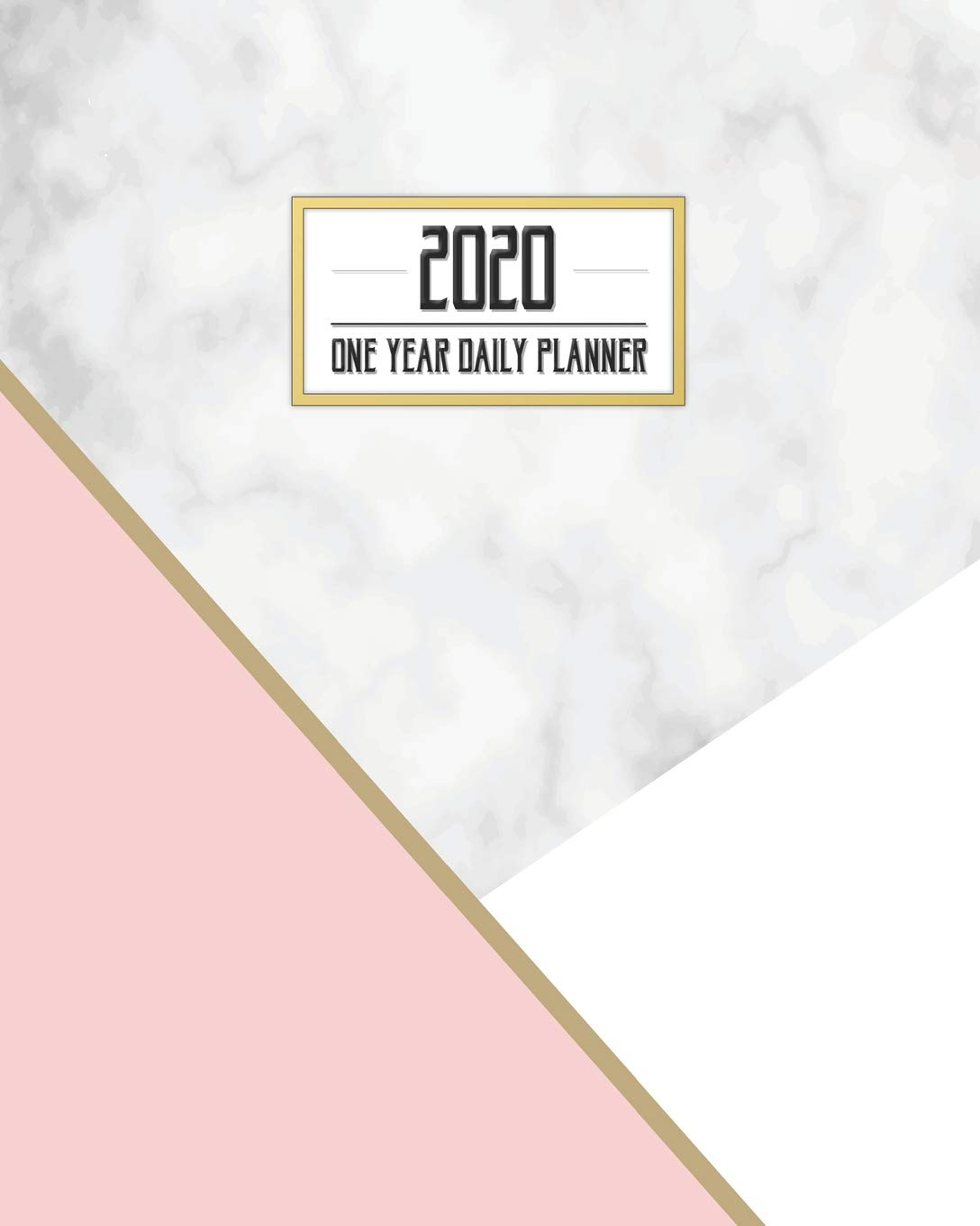 2020 One Year Daily Planner: Elegant Pink Gold White Marble ...