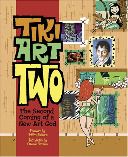 Tiki Art Two: The Second Coming of a New Art God pdf
