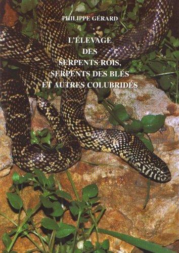 L'élevage des serpents rois, serpents des blés et autres colubridés Broché – 1 janvier 1998 Philippe Gérard 2912521041 Nature et animaux Sciences terre vie