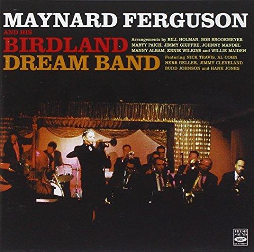 - Maynard Ferguson & His Birdland Dream Band Orchestra
