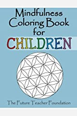 Mindfulness Coloring Book for Children: A Fantastic Introduction to Mindfulness for Children Paperback