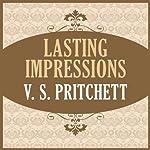 Lasting Impressions   V. S. Pritchett