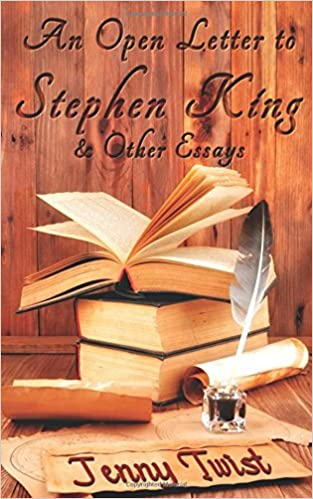 An Open Letter to Stephen King and Other Essays
