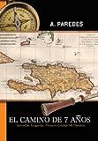 El Camino de Siete Aos, A. Paredes, 1481765248