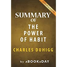 Summary of The Power of Habit: : Why We Do What We Do in Life and Business by Charles Duhigg | Summary & Analysis