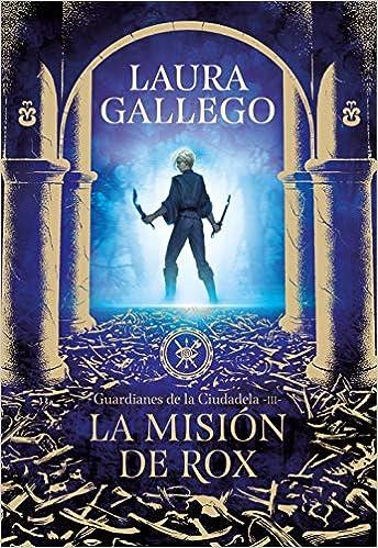 La misión de Rox, Laura Gallego (Guardianes de la Ciudadela, 2) 51jexmiCYfL._SX342_BO1,204,203,200_