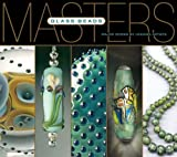 Masters: Glass Beads: Major Works by Leading Artists