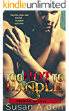 Too Hot To Handle (Bad Boys Western Romance Book 8)