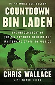 Countdown bin Laden: The Untold Story of the 247-Day Hunt to Bring the Mastermind of 9/11 to Justice (Chris Wa