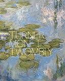 Turner Monet Twombly, Jeremy Lewison, 1849760128