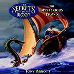 The Mysterious Island: The Secrets of Droon, Book 3 | Tony Abbott